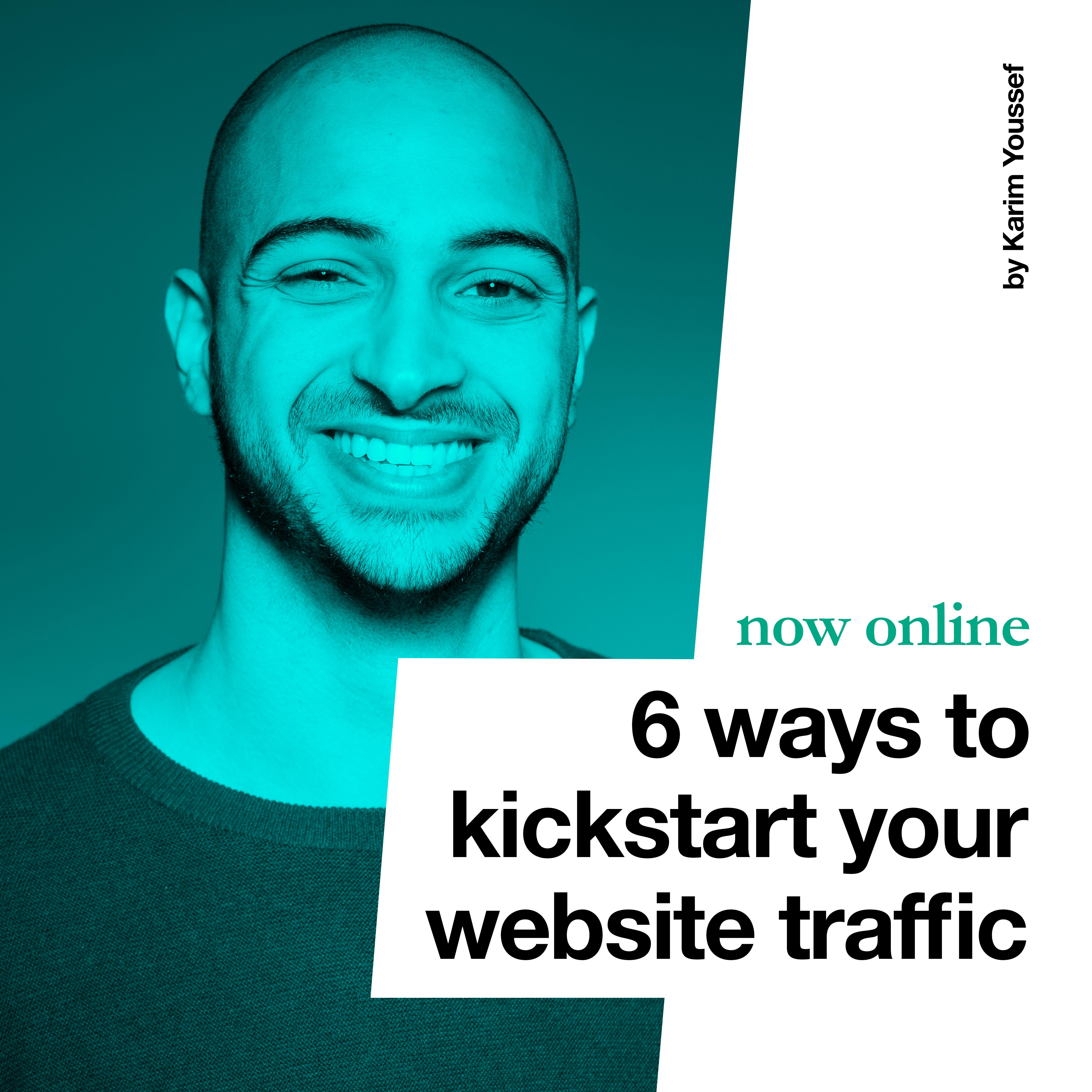 6 ways to kickstart your website traffic