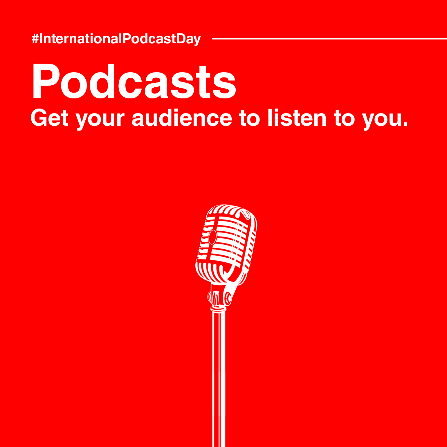 Podcasts – Get your audience to listen to you