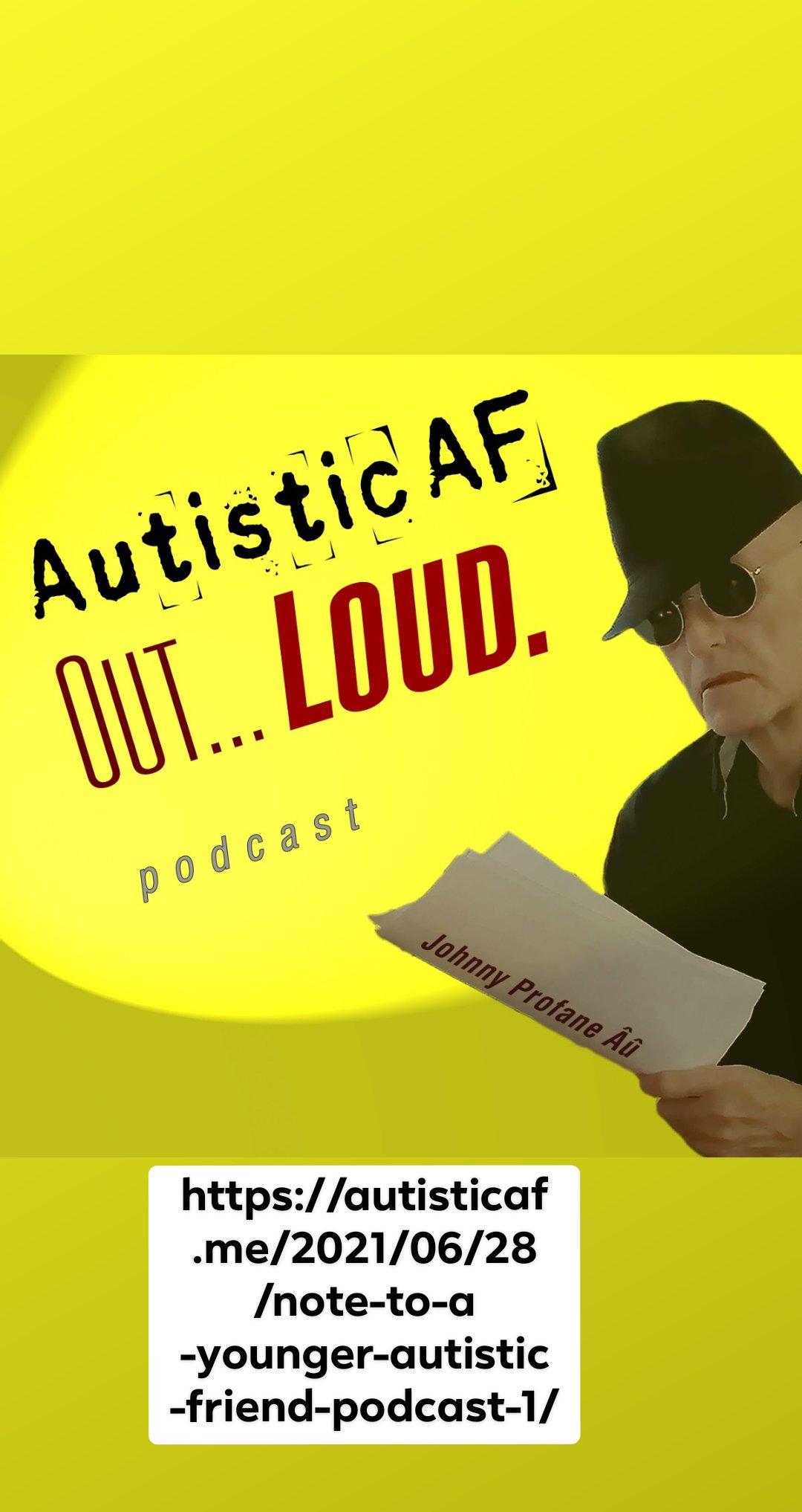 #AutisticAF Out Loud