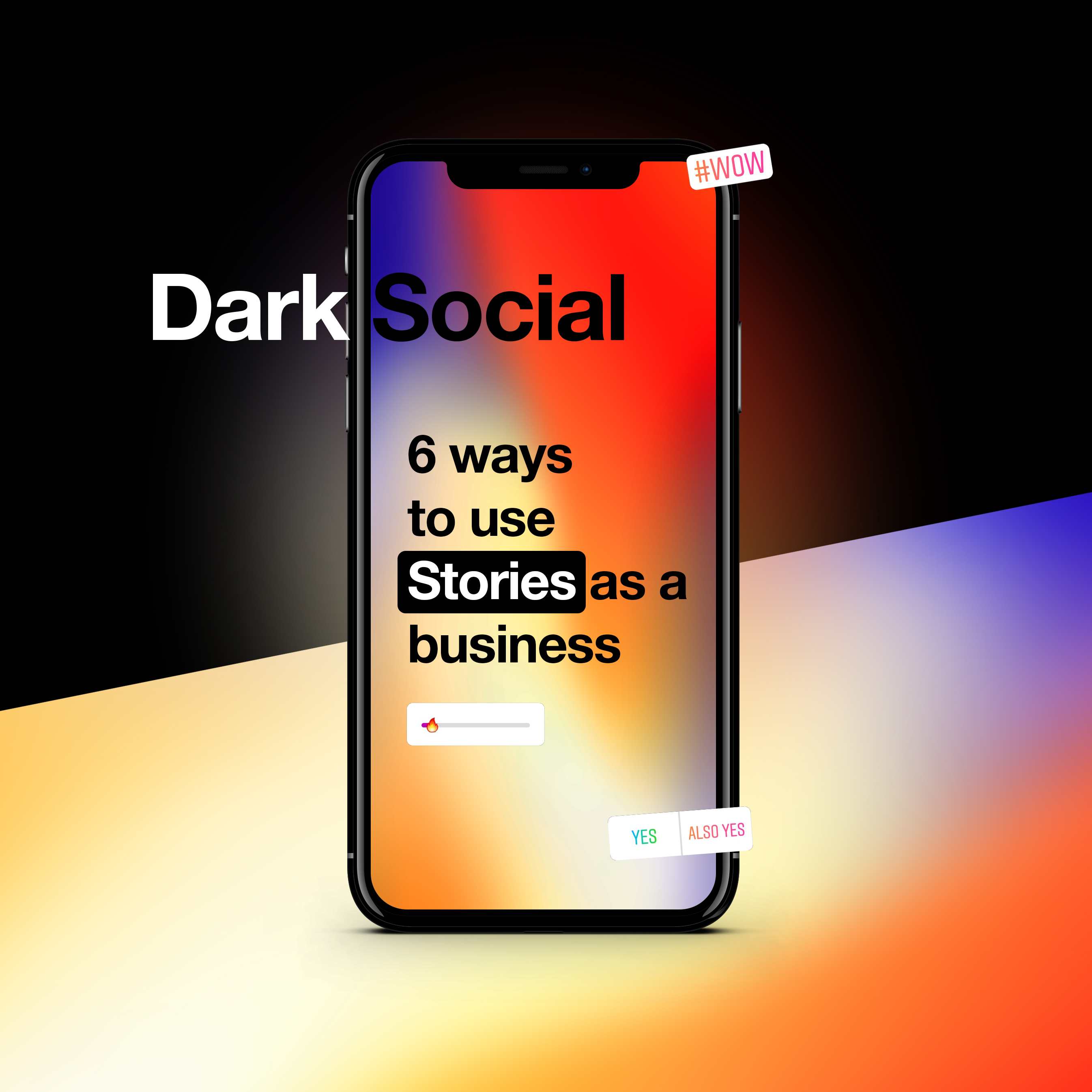 Dark Social - 6 ways to use Stories as a business