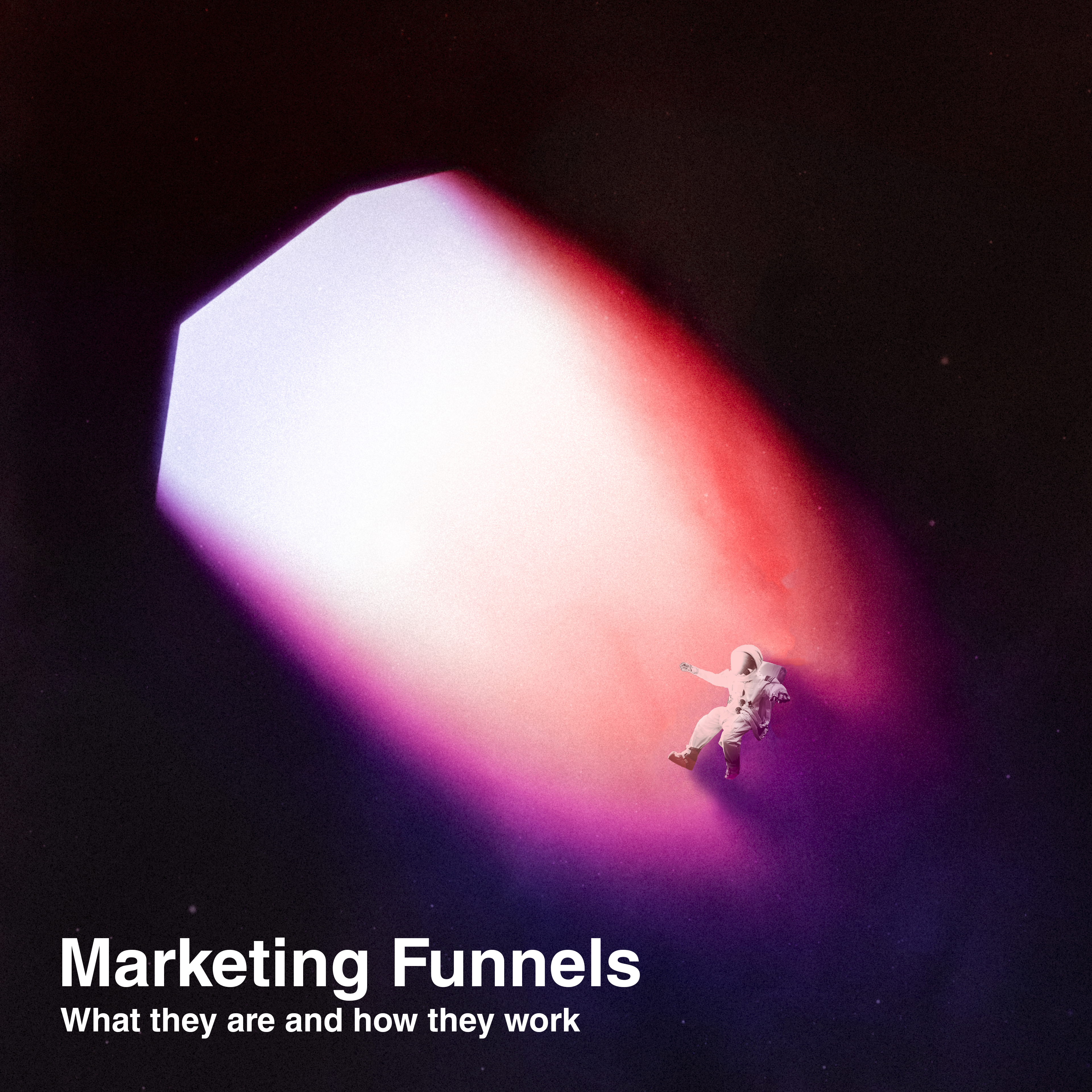 Marketing Funnels - What they are and how they work
