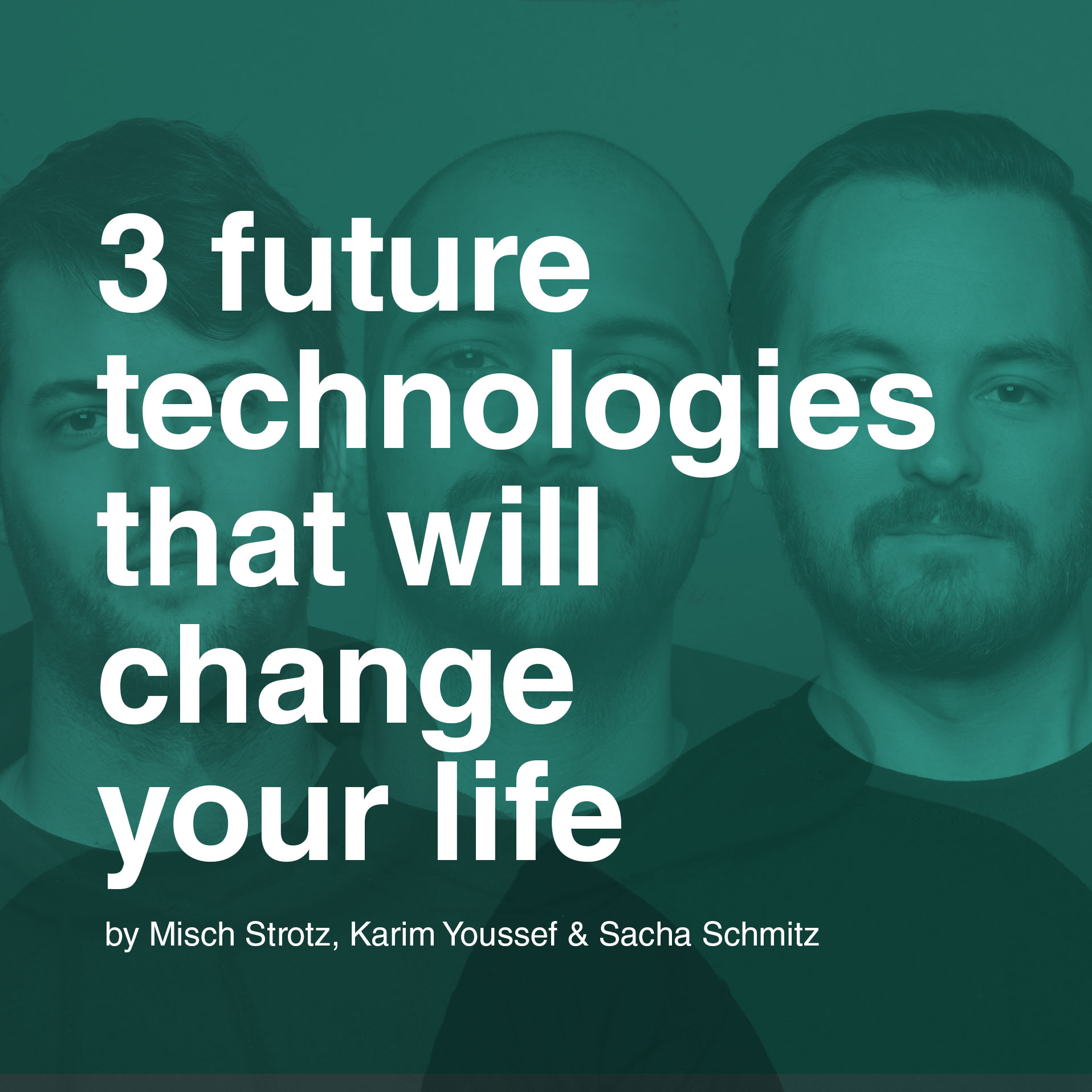 3 future technologies that will change your life